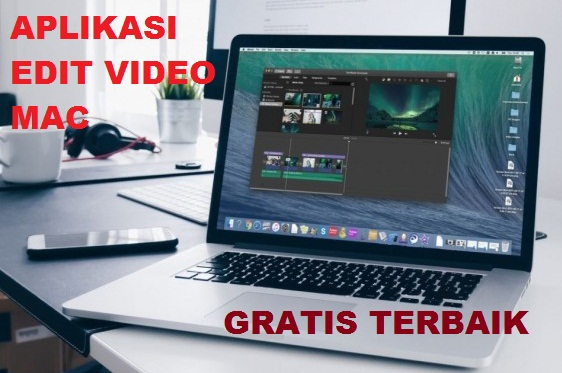 Aplikasi Video Editor Mac Terbaik dan Gratis 2021