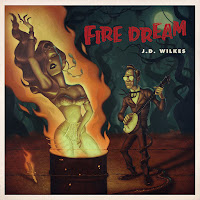 J.D. Wilkes' Fire Dream