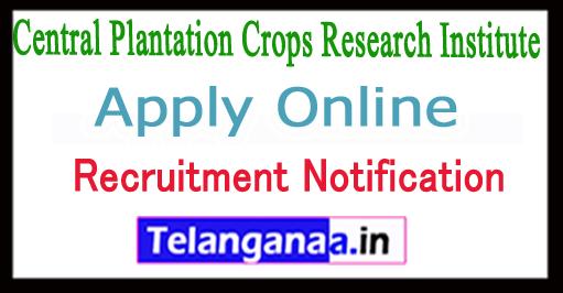 Central Plantation Crops Research Institute CPCRI Recruitment Notification 2017 Apply