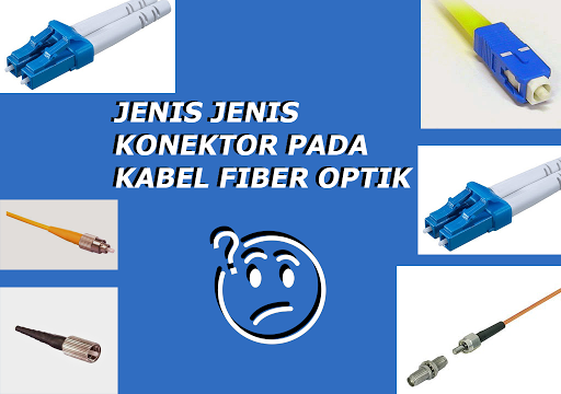 jenis jenis konektor kabel fiber optik