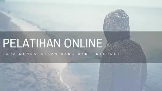cara mendapatkan uang dari internet membuat pelatihan online