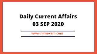 Daily Current Affairs 03 SEP 2020