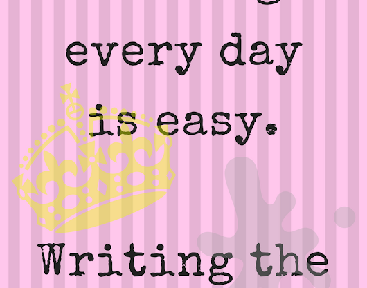 Writing Every Day is Easy