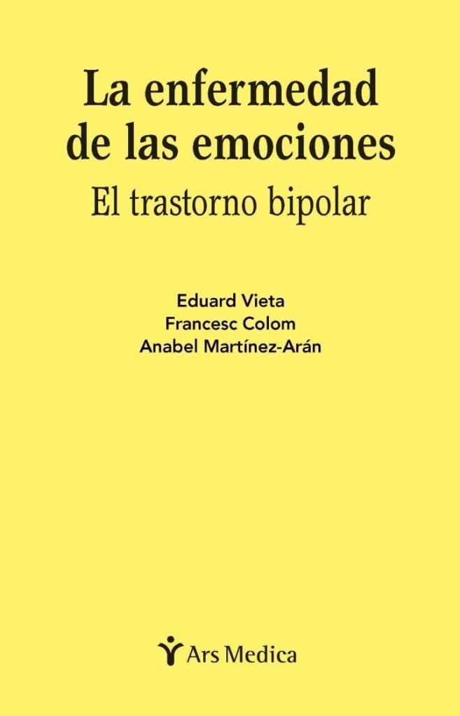 La enfermedad de las emociones el trastorno bipolar – Eduard Vieta