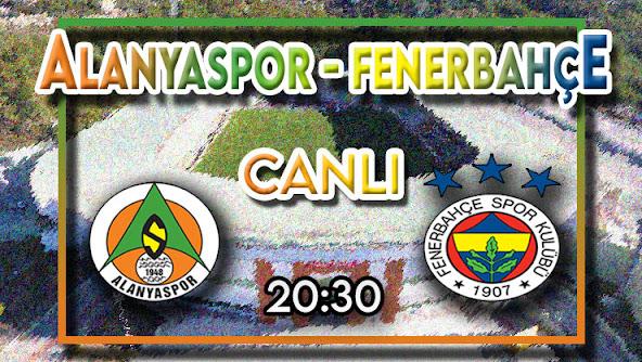 Alanyaspor - Fenerbahçe maçını canlı izle