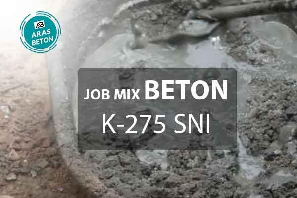 Job Mix Design Beton K 275 SNI Terbaru 2021