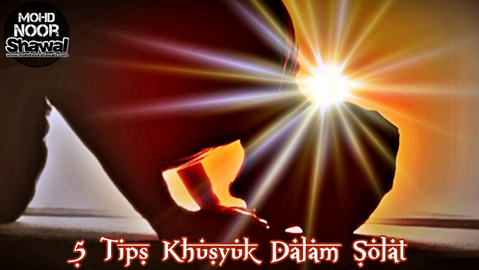 5 Tips Khusyuk Dalam Solat