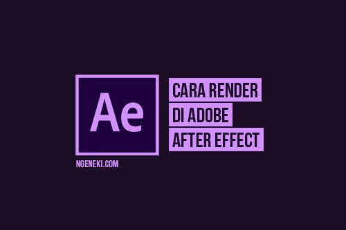 Cara Render di Adobe After Effect