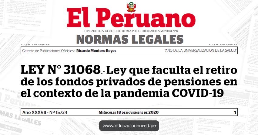 LEY N° 31068.- Ley que faculta el retiro de los fondos privados de pensiones en el contexto de la pandemia COVID-19
