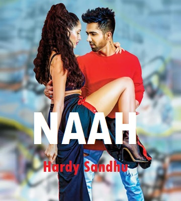 Naah lyrics - Harrdy Sandhu