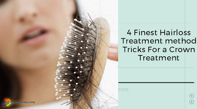 4 Finest Hairloss Treatment method Tricks For a Crown Treatment