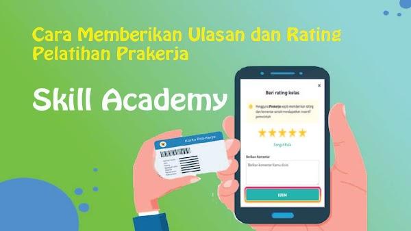 Cara Memberi Review Pelatihan Prakerja di Skill Academy
