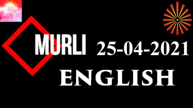 Brahma Kumaris Murli 25 April 2021 (ENGLISH)