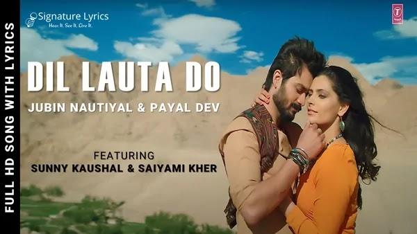 Dil Lauta Do Lyrics - Jubin Nautiyal & Payal Dev - Ft. Sunny Kaushal & Saiyami Kher