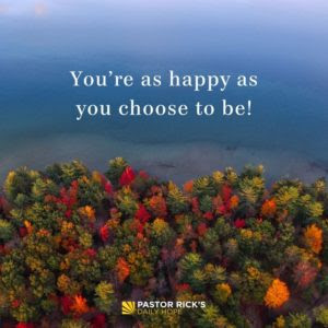 You're as Happy as You Choose to Be by Rick Warren