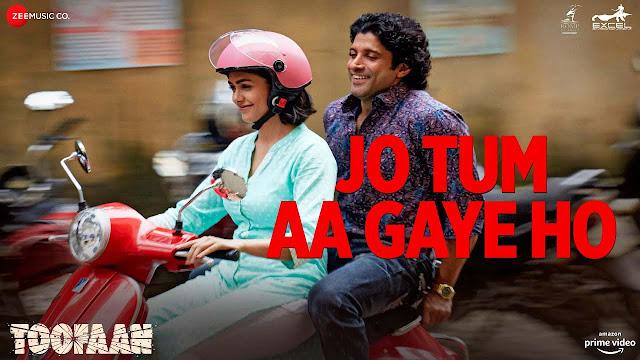 Jo Tum Aa Gaye Ho Lyrics – Arijit Singh   Toofaan