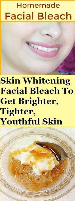 Skin Whitening Facial Bleach To Get Brighter, Tighter, Youthful Skin
