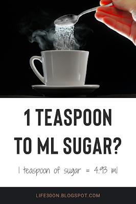 1 teaspoon to ml sugar? 1 teaspoon of sugar = 4.93 ml