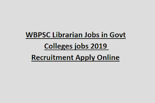 WBPSC Librarian Jobs in Govt Colleges jobs 2019 Recruitment Apply Online