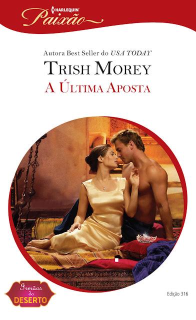 A Última Aposta Harlequin Paixão - ed.316 - Trish Morey