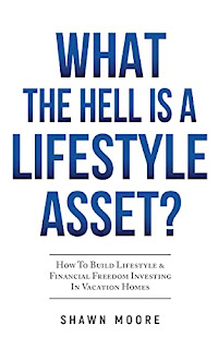 What the Hell Is a Lifestyle Asset?: How To Build Lifestyle & Financial Freedom Investing In Vacation Homes by Shawn Moore book promotion sites