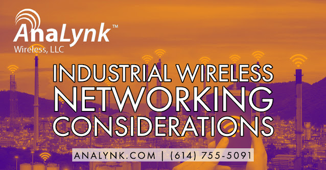 Industrial Wireless Networking Considerations
