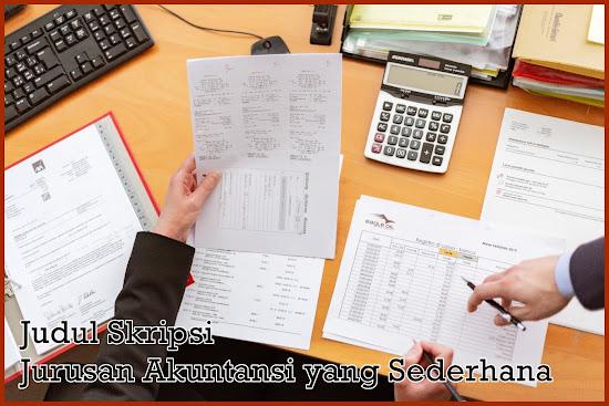 Judul Skripsi Jurusan Akuntansi yang Sederhana
