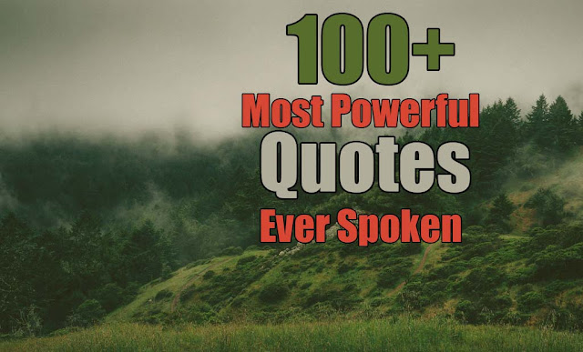 Most powerful quotes ever spoken