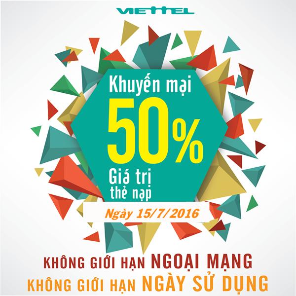 Viettel khuyến mãi 50% giá trị thẻ nạp ngày 15/7/2016