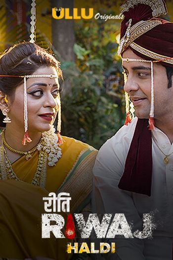 [18+] Riti Riwaj 2020 (Season 1) Part 05 Haldi Hindi Complete 720p WEB-HD | ULLU Series