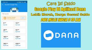Cara Isi Saldo Google Play Di Aplikasi Dana