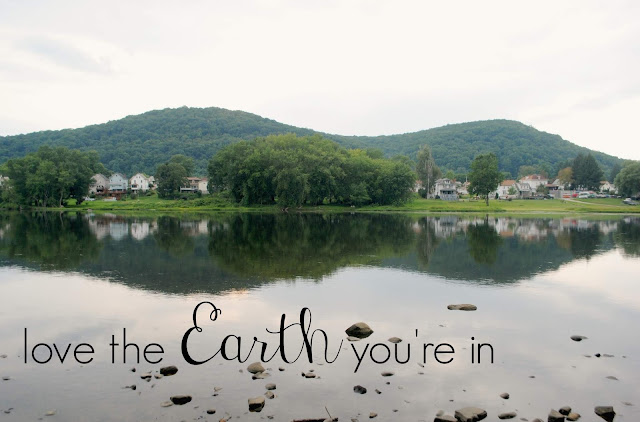 Love the Earth you're in