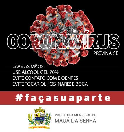 MAUÁ DA SERRA -  Covid-19 - Faça sua parte