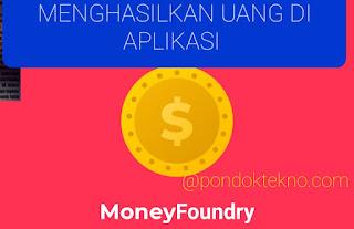 Cara Menghasilkan Uang di Aplikasi MoneyFoundry