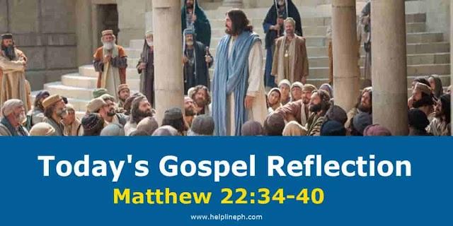 Today's Gospel Reflection: Matthew 22:34-40