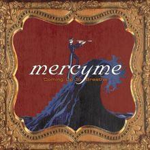 Bring The Rain - MercyMe Lyrics