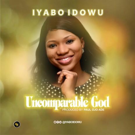 Iyabo Idowu - Uncomparable God