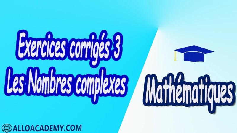 Exercices corrigés 3 Les Nombres complexes PDF Mathématiques Maths Les Nombres complexes Forme algébrique Représentation graphique Opérations sur les nombres complexes Addition et multiplication Inverse d'un nombre complexe non nul Nombre conjugué Module d'un nombre complexe Argument d'un nombre complexe Forme exponentielle d'un nombre complexe Résolution dans C d'équations Interprétation géométrique Nombres complexes et transformations translation rotation homothétie Cours résumés exercices corrigés devoirs corrigés Examens corrigés Contrôle corrigé travaux dirigés td