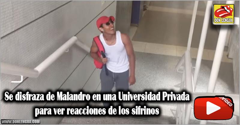 Se disfraza de Malandro en una Universidad Privada para ver reacciones de los sifrinos
