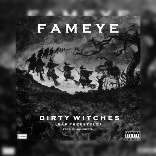 [Music Download] Fameye – Dirty Witches (Prod by LiquidBeatz)