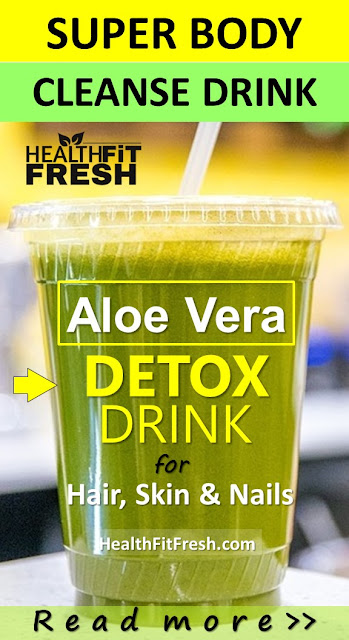 Aloe Vera Hair, Skin And Nails Detox Drink Recipe