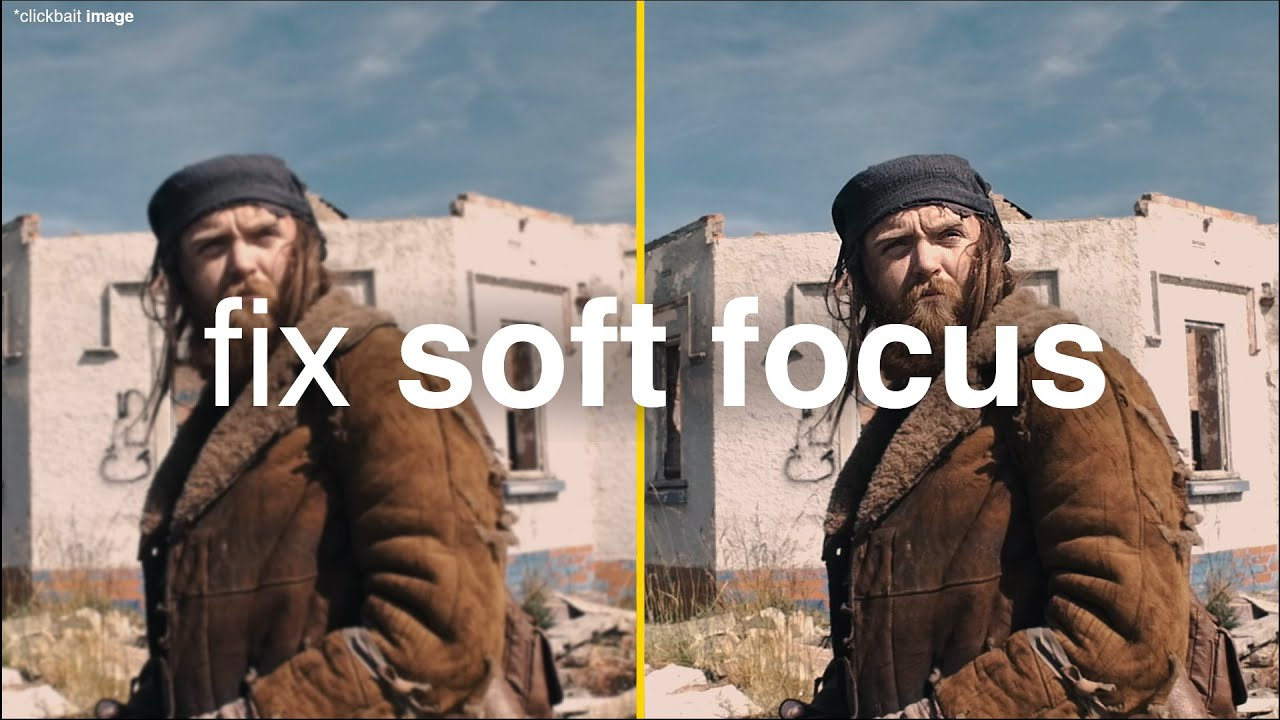 Fix A Shot With Soft Focus With This Simple Post-Production Tip