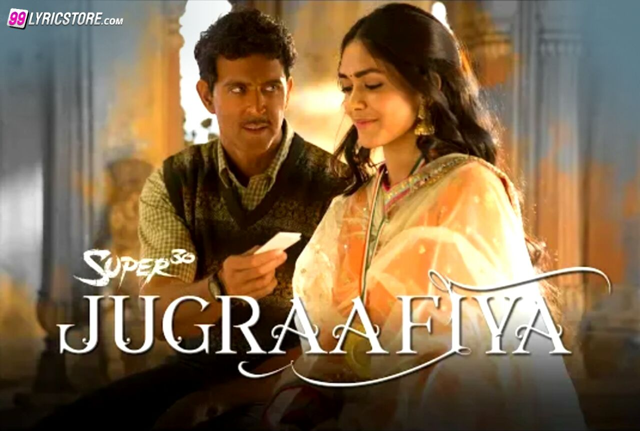 Jugraafiya Hindi song lyrics sung by udit Narayan and Shreya Ghoshal from movie Super 30