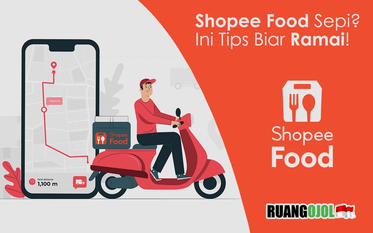 6 Tips Mengatasi Orderan Shopee Food Sepi Terbaru 2021