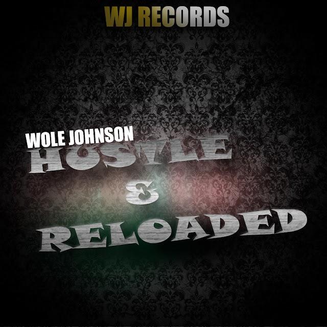 Music : Wole Johnson – Hustle + Reloaded