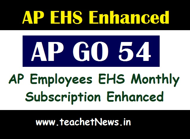 AP Employees EHS Monthly Subscription Enhanced GO 54 - Employees Health Scheme New premium