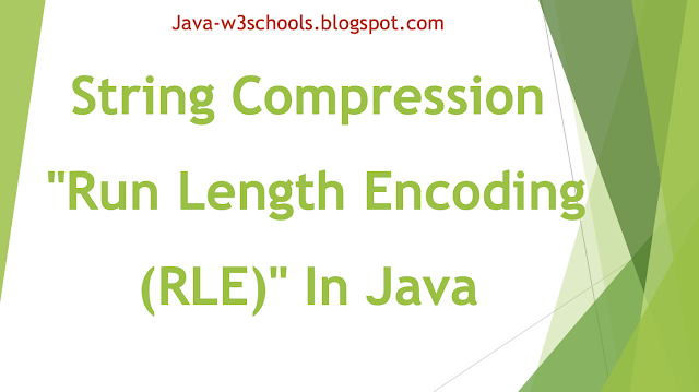 "Java Program to ""Run Length Encoding (RLE)"" - String Compression"