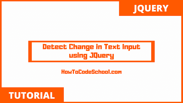 Detect Change in Text Input using JQuery