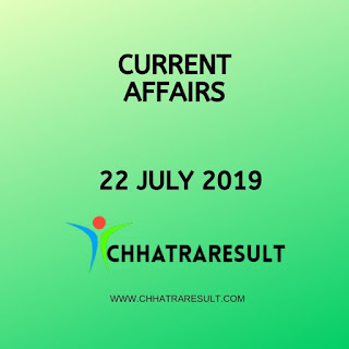 22 JULY Current Affairs 2019