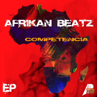 Afrikan Beatz - Competência (EP) 2019
